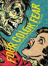 Four Color Fear : Forgotten Horror Comics of the 1950s (2010,Paperback)