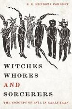 Witches, Whores, and Sorcerers: The Concept of Evil in Early Iran-ExLibrary