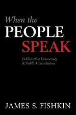 When the People Speak: Deliberative Democracy and Public Consultation-ExLibrary