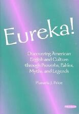 Eureka! : Discovering American English and Culture through Proverbs, Fables, Myt