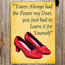 WIZARD OF OZ YOU'VE ALWAYS HAD THE POWER Quote Print Metal Sign Shabby Plaque