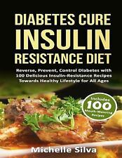 Diabetes Cure Insulin-Resistance Diet : Reverse, Prevent, Control Diabetes...