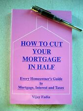 How to Cut Your Mortgage in Half, by Vijay Fadia, 187p + index, Soft Cover