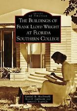 Images of America Ser.: The Buildings of Frank Lloyd Wright at Florida...