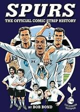 Spurs!: The Comic Strip History by Bob Bond (Hardback, 2013)