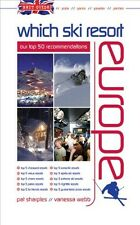 Brit Guide - Which Ski Resort - Europe: Our Top 50 Recommendations Vanessa Webb,