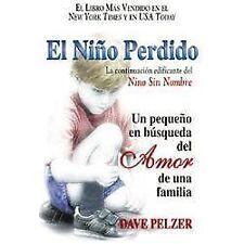 El niño Perdido : Un pequeno en búsqueda del Amor de una Familia by Dave...