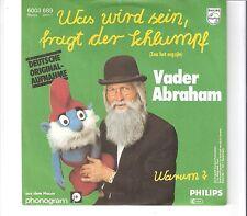 VADER ABRAHAM - Was wird sein, fragt der Schlumpf         ***Aut - Press***