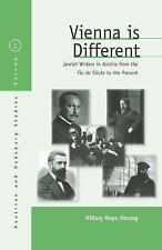 Vienna Is Different: Jewish Writers in Austria from the Fin de Siecle to the Pre