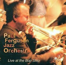 Live at the Bop Stop by Paul Ferguson Jazz Orchestra/Paul Ferguson (Trombone)...