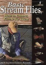 Basic Stream Flies : How to Choose, Fish and Tie Them by Jim Schollmeyer and...