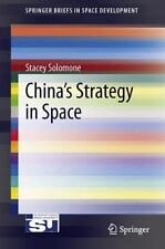 China's Strategy in Space by Stacey L. Solomone (2013, Paperback)