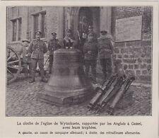 1917  --  LA CLOCHE DE L EGLISE DE WYTSCHAETE RAPPORTEE PAR LES ANGLAIS    3I069