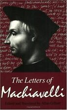 The letters of Machiavelli, a selection of his letters