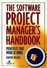 The Software Project Manager's Handbook: Principles that Work at Work by Philli