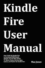 Kindle Fire User Manual: User Guide for Kindle Fire to Download Free Kindle...