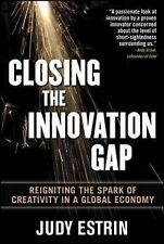 Closing the Innovation Gap: Reigniting the Spark of Creativity in a Global...