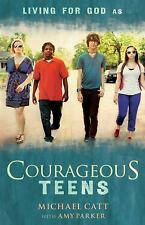Courageous Teens by Amy Parker and Michael Catt (2012, Paperback)