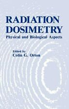 Radiation Dosimetry : Physical and Biological Aspects (1986, Hardcover)