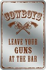 Western Cabin Lodge Barn Stable Decor ~COWBOYS LEAVE YOUR GUNS~  Metal Sign