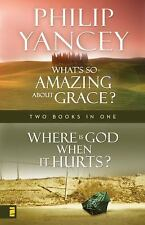 Where Is God When it Hurts/What's So Amazing About Grace? by Yancey, Philip
