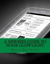 A Newbies Guide to Nook GlowLight : The Unofficial Beginners Guide Doing...