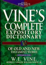Vine's Complete Expository Dictionary of Old and New Testament Words : With...