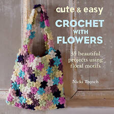 Trench Nicki-Cute And Easy Crochet With Flowers  BOOK NEW