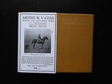 """ARTHUR YATES"" TRAINER AND GENTLEMAN RIDER 1924 1ST EDITION IN A COPY D/W"