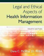 Legal and Ethical Aspects of Health Information Management by Dana C. McWay...