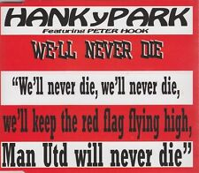 HANKY PARK / PETER HOOK We'll Never Die CD  NEW  Manchester United