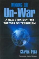 Winning the Un-War: A New Strategy for the War on Terrorism Charles V. Pena Pap