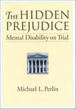 The Hidden Prejudice: Mental Disability on Trial (Law and Public Polic-ExLibrary