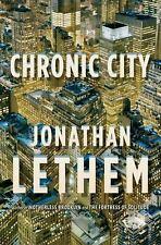 Chronic City: A Novel Lethem, Jonathan Hardcover