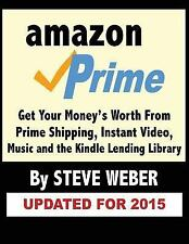 Amazon Prime : Get Your Money's Worth from Prime Shipping, Instant Video,...