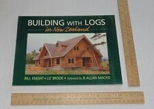 Building with Logs in New Zealand - Bill Knight / Liz Brooks - illustrated pb