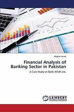 Financial Analysis of Banking Sector in Pakistan by Ismail Mudsir (2013,...