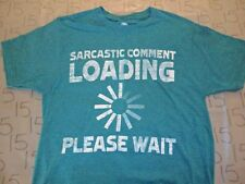 Small- Comment Loading T- Shirt