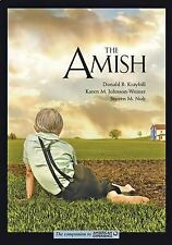 The Amish by Donald B. Kraybill, Karen M. Johnson-Weiner and Steven M. Nolt...