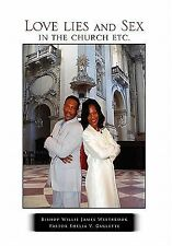 Love Lies and Sex in the Church Etc by Bishop Willie James Westbrook (2010,...