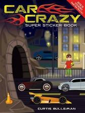 Car Crazy Super Sticker Book by Curtis David Bulleman (2011, Book, Other)