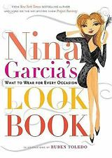 NINA GARCIA'S LOOK BOOK: TOLEDO (HC, 2010, NEW) WHAT TO WEAR FOR EVERY OCCASION