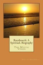Ruysbroeck: a SpirituaL Biography : The Mystic Vision by Evelyn Underhill...