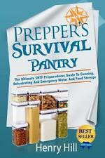 Prepper's Survival Pantry~Ultimate SHTF Guide to Canning~Food & Water Storage