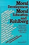 Moral Development Moral Education and Kohlberg