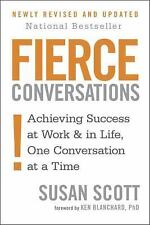 Fierce Conversations: Achieving Success at Work and in Life One Conversation at