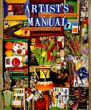 NEW  Artist's Manual : A Complete Guide to Painting and Drawing Materials and...