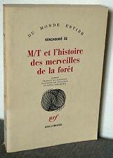 M/T et l'histoire des merveilles de la forêt. Kenzaburô ôé  Gallimard. 1989