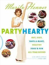 NEW Party Hearty: Hot Sexy Have-a-Blast Food and Fun by Marilu Henner +FAST SHIP