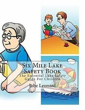 Six Mile Lake Safety Book : The Essential Lake Safety Guide for Children by...